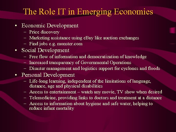 The Role IT in Emerging Economies • Economic Development – Price discovery – Marketing