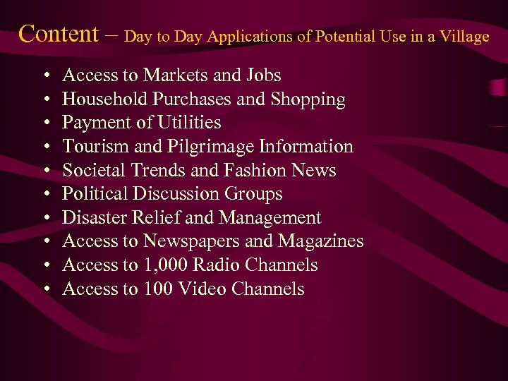 Content – Day to Day Applications of Potential Use in a Village • •
