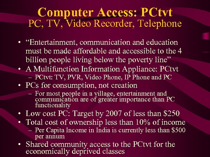 """Computer Access: PCtvt PC, TV, Video Recorder, Telephone • """"Entertainment, communication and education must"""