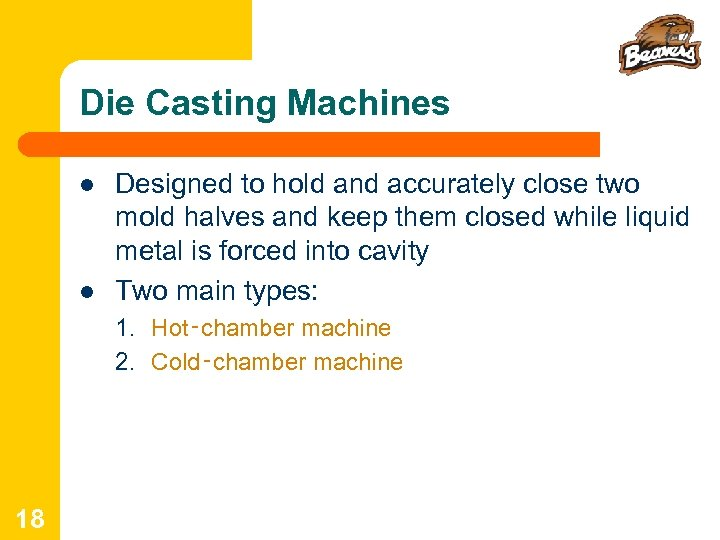 Die Casting Machines l l Designed to hold and accurately close two mold halves