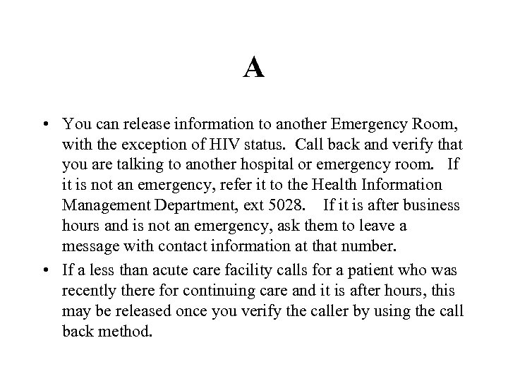 A • You can release information to another Emergency Room, with the exception of