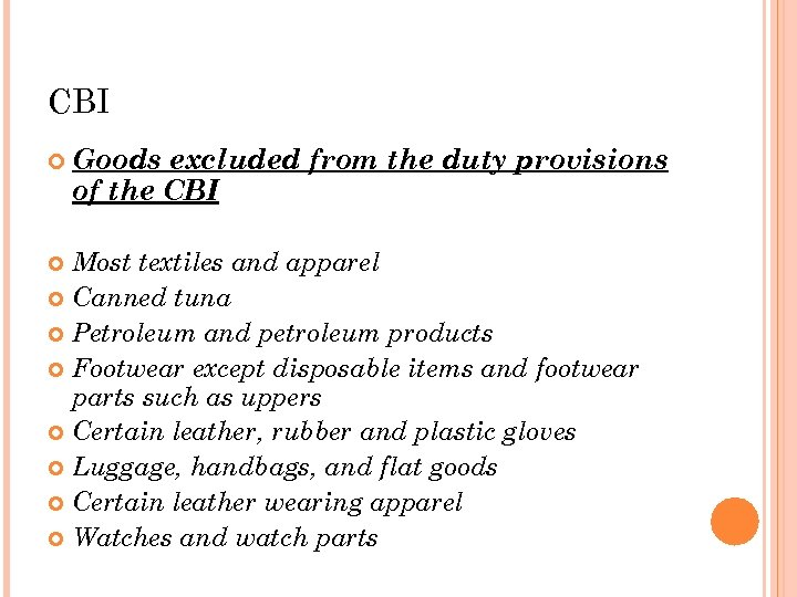 CBI Goods excluded from the duty provisions of the CBI Most textiles and apparel