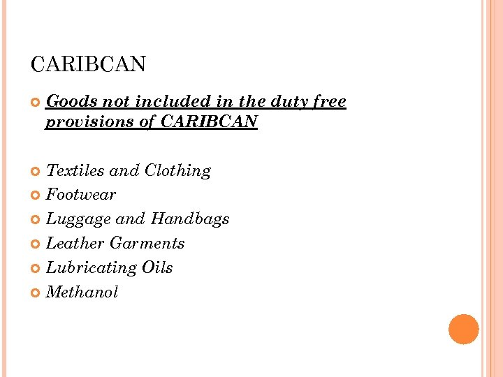 CARIBCAN Goods not included in the duty free provisions of CARIBCAN Textiles and Clothing
