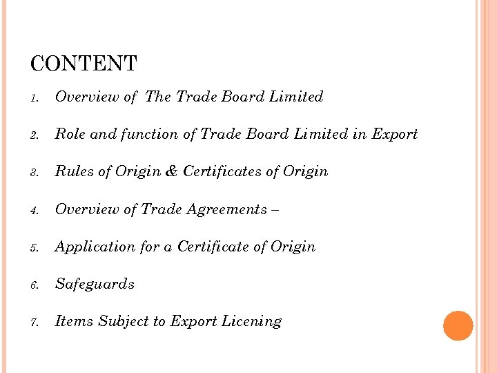 CONTENT 1. Overview of The Trade Board Limited 2. Role and function of Trade