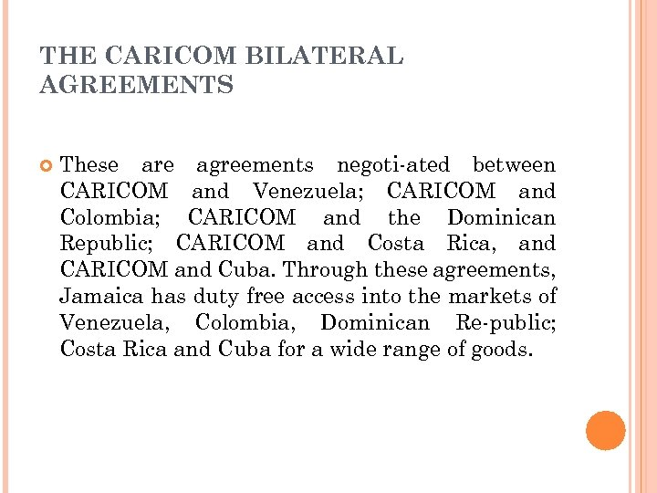 THE CARICOM BILATERAL AGREEMENTS These are agreements negoti-ated between CARICOM and Venezuela; CARICOM and