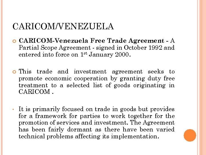 CARICOM/VENEZUELA CARICOM-Venezuela Free Trade Agreement - A Partial Scope Agreement - signed in October