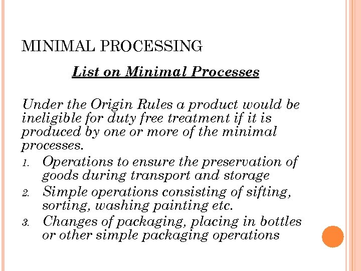 MINIMAL PROCESSING List on Minimal Processes Under the Origin Rules a product would be
