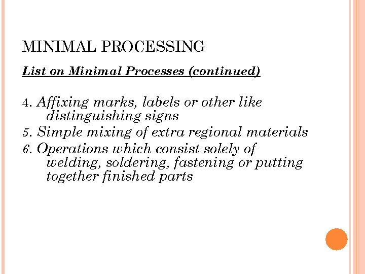 MINIMAL PROCESSING List on Minimal Processes (continued) 4. Affixing marks, labels or other like