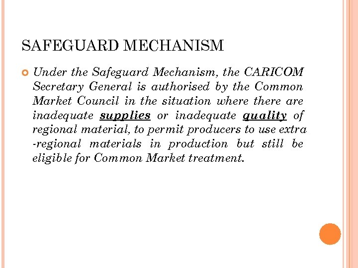 SAFEGUARD MECHANISM Under the Safeguard Mechanism, the CARICOM Secretary General is authorised by the