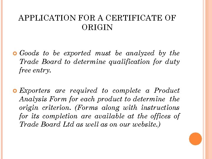 APPLICATION FOR A CERTIFICATE OF ORIGIN Goods to be exported must be analyzed