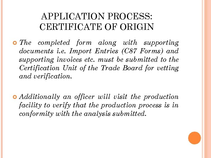 APPLICATION PROCESS: CERTIFICATE OF ORIGIN The completed form along with supporting documents i. e.