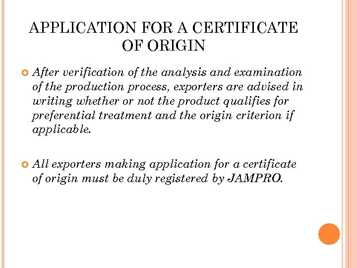 APPLICATION FOR A CERTIFICATE OF ORIGIN After verification of the analysis and examination of