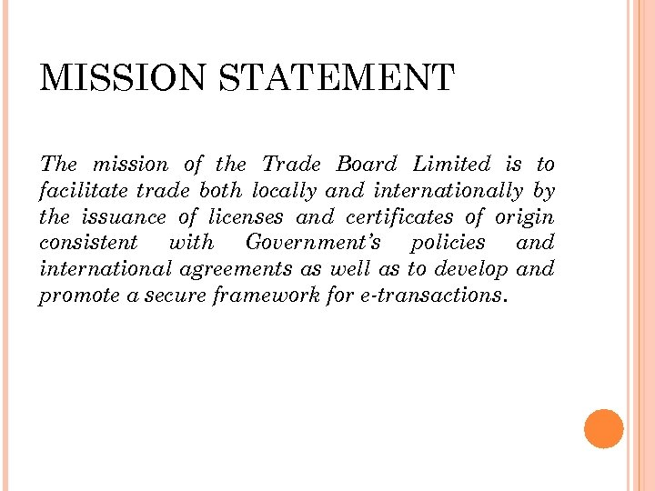 MISSION STATEMENT The mission of the Trade Board Limited is to facilitate trade both