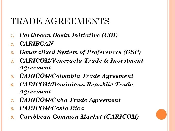 TRADE AGREEMENTS 1. 2. 3. 4. 5. 6. 7. 8. 9. Caribbean Basin Initiative