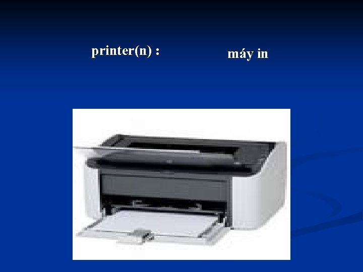 printer(n) : máy in