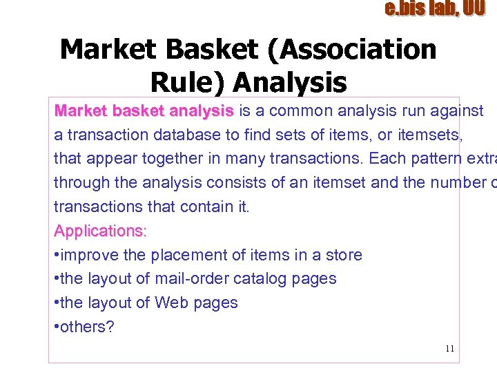 Market Basket (Association Rule) Analysis Market basket analysis is a common analysis run against