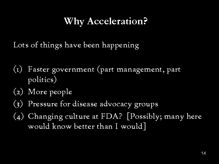 Why Acceleration? Lots of things have been happening (1) Faster government (part management, part