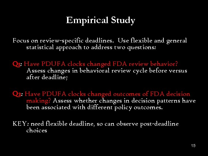Empirical Study Focus on review-specific deadlines. Use flexible and general statistical approach to address