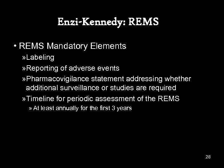 Enzi-Kennedy: REMS • REMS Mandatory Elements » Labeling » Reporting of adverse events »