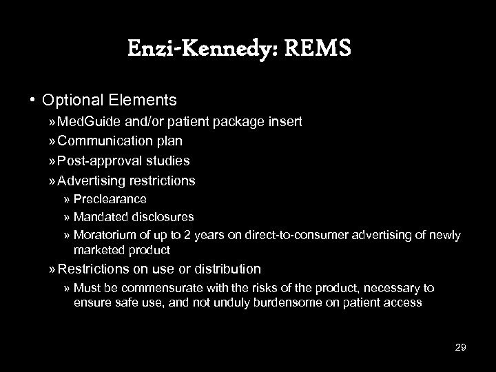 Enzi-Kennedy: REMS • Optional Elements » Med. Guide and/or patient package insert » Communication