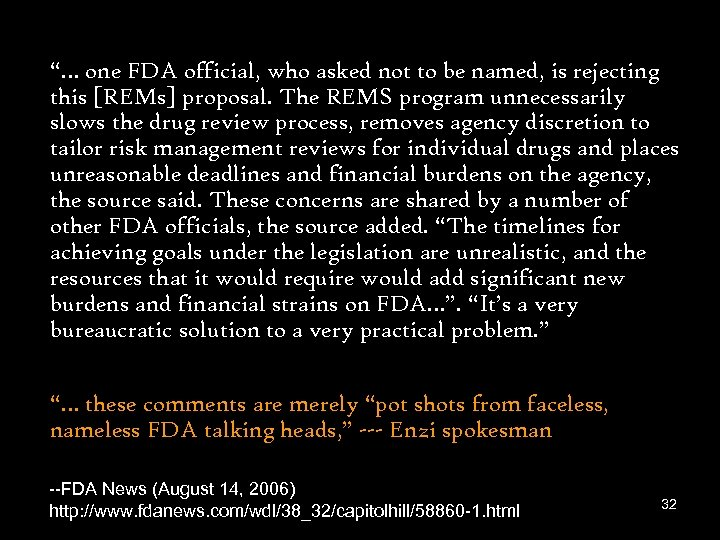 """""""… one FDA official, who asked not to be named, is rejecting this [REMs]"""