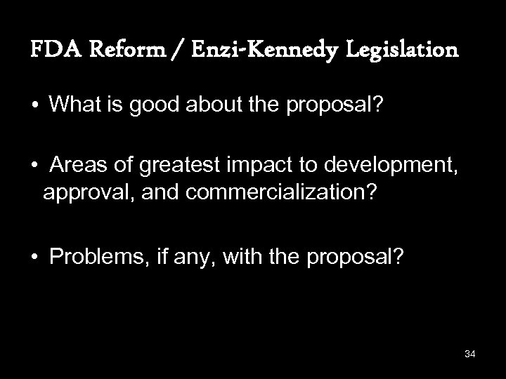 FDA Reform / Enzi-Kennedy Legislation • What is good about the proposal? • Areas