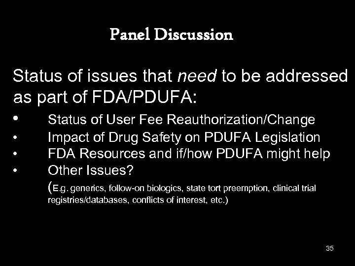 Panel Discussion Status of issues that need to be addressed as part of FDA/PDUFA: