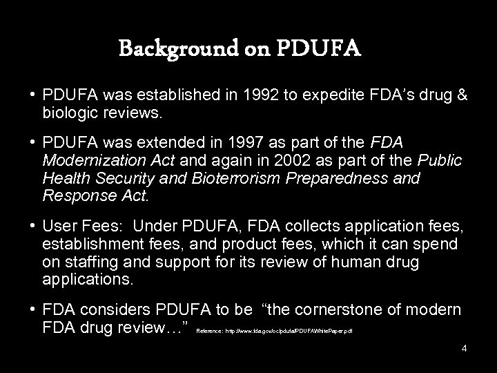 Background on PDUFA • PDUFA was established in 1992 to expedite FDA's drug &