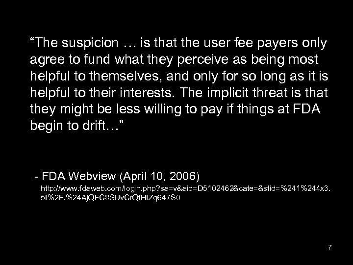 """""""The suspicion … is that the user fee payers only agree to fund what"""