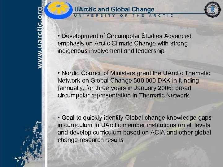 UArctic and Global Change • Development of Circumpolar Studies Advanced emphasis on Arctic Climate
