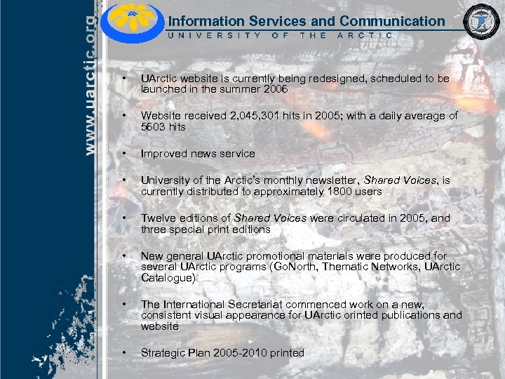 Information Services and Communication • UArctic website is currently being redesigned, scheduled to be