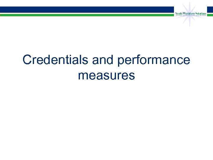 Credentials and performance measures
