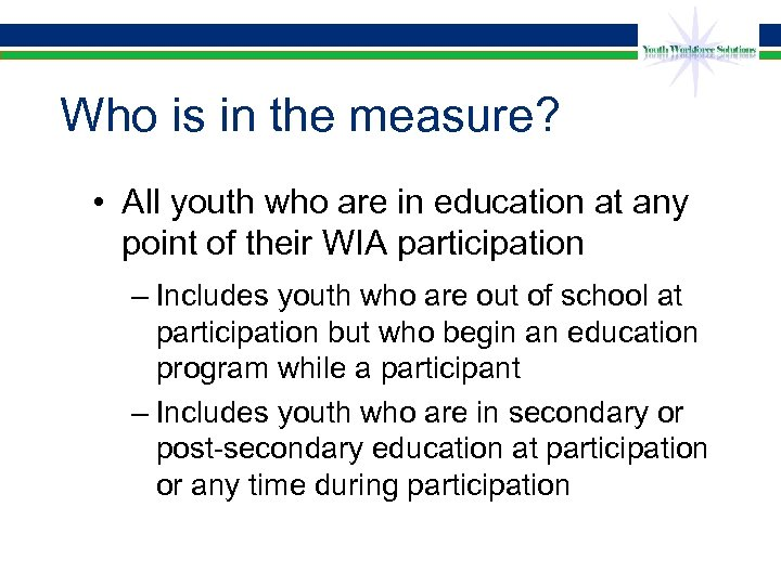 Who is in the measure? • All youth who are in education at any