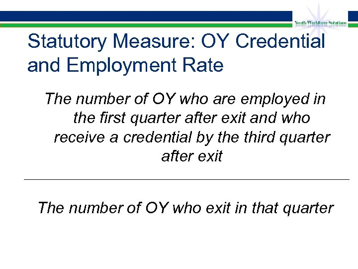 Statutory Measure: OY Credential and Employment Rate The number of OY who are employed