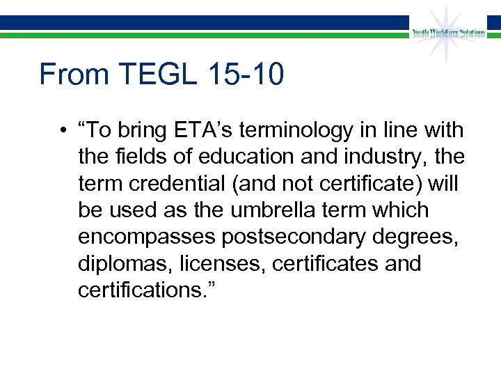 "From TEGL 15 -10 • ""To bring ETA's terminology in line with the fields"