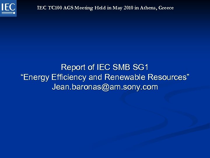 IEC TC 100 AGS Meeting Held in May 2010 in Athens, Greece Report of