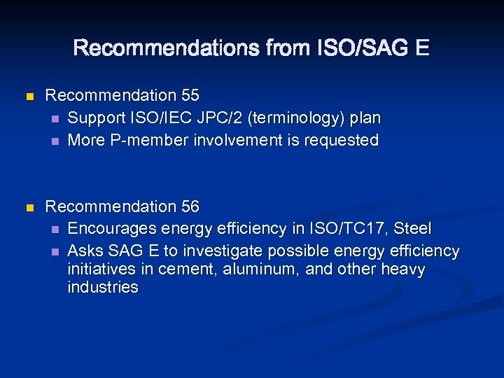 Recommendations from ISO/SAG E n n Recommendation 55 n Support ISO/IEC JPC/2 (terminology) plan