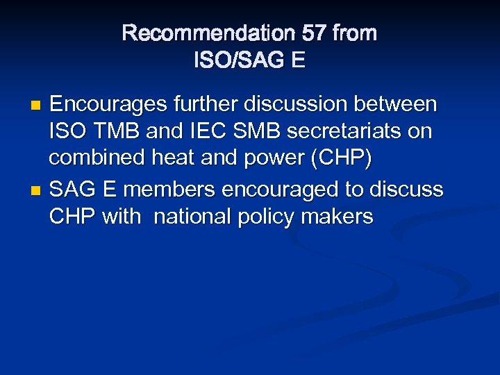 Recommendation 57 from ISO/SAG E Encourages further discussion between ISO TMB and IEC SMB