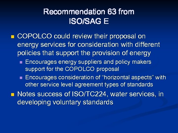 Recommendation 63 from ISO/SAG E n COPOLCO could review their proposal on energy services