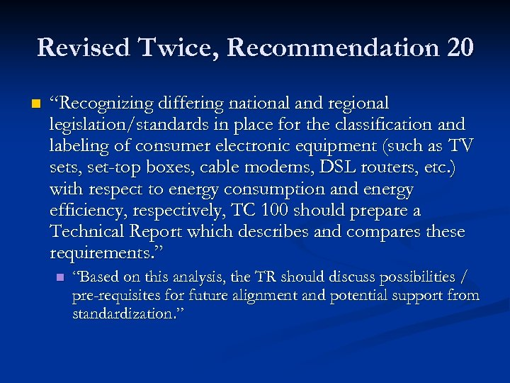 "Revised Twice, Recommendation 20 n ""Recognizing differing national and regional legislation/standards in place for"