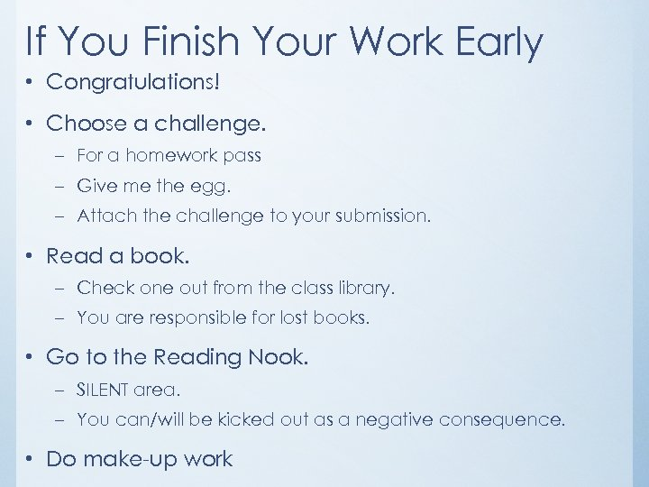 If You Finish Your Work Early • Congratulations! • Choose a challenge. – For