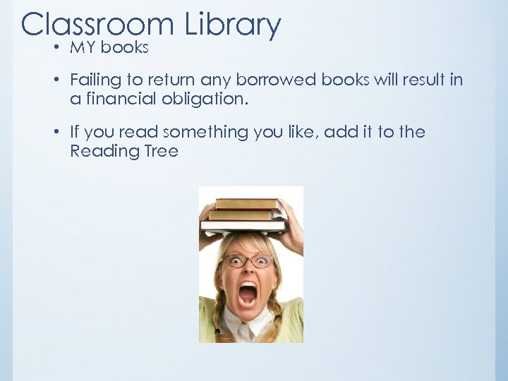 Classroom Library • MY books • Failing to return any borrowed books will result