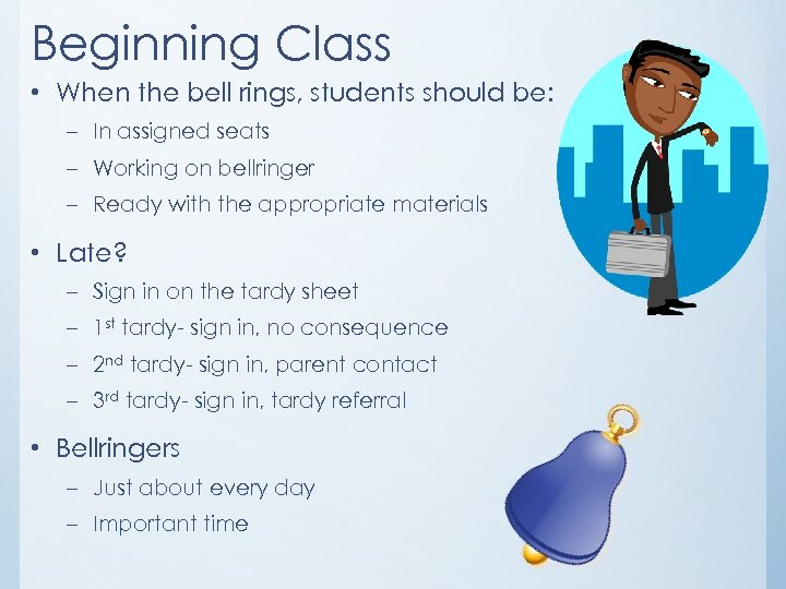 Beginning Class • When the bell rings, students should be: – In assigned seats