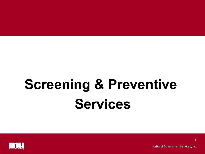 Screening & Preventive Services 11 National Government Services, Inc.