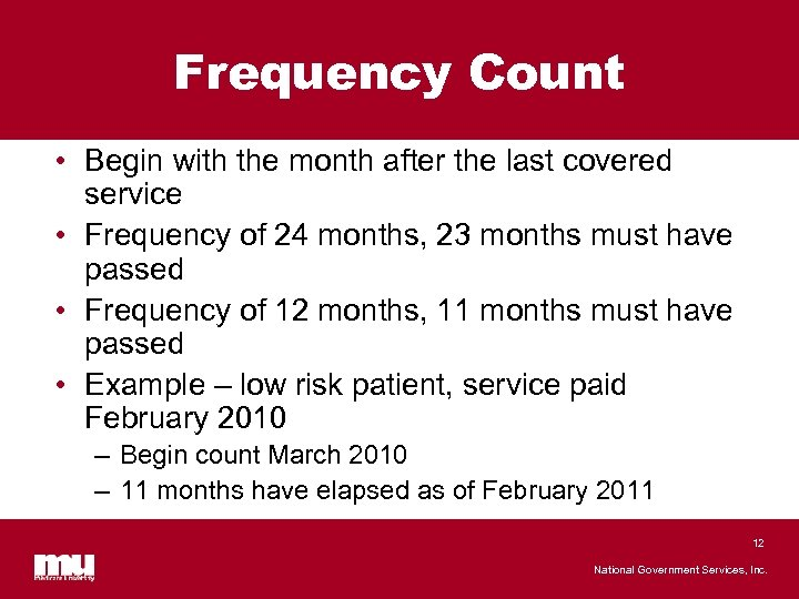 Frequency Count • Begin with the month after the last covered service • Frequency