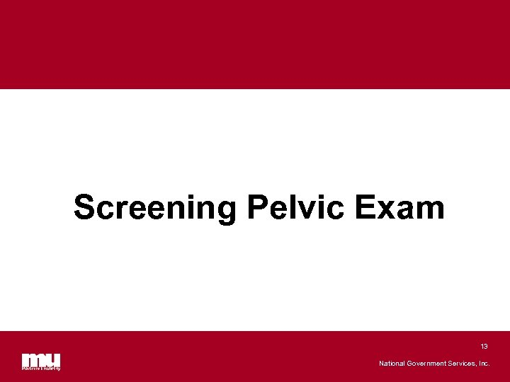 Screening Pelvic Exam 13 National Government Services, Inc.