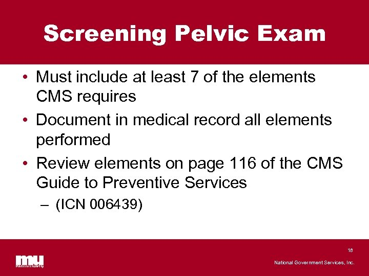 Screening Pelvic Exam • Must include at least 7 of the elements CMS requires