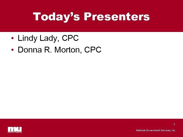 Today's Presenters • Lindy Lady, CPC • Donna R. Morton, CPC 2 National Government