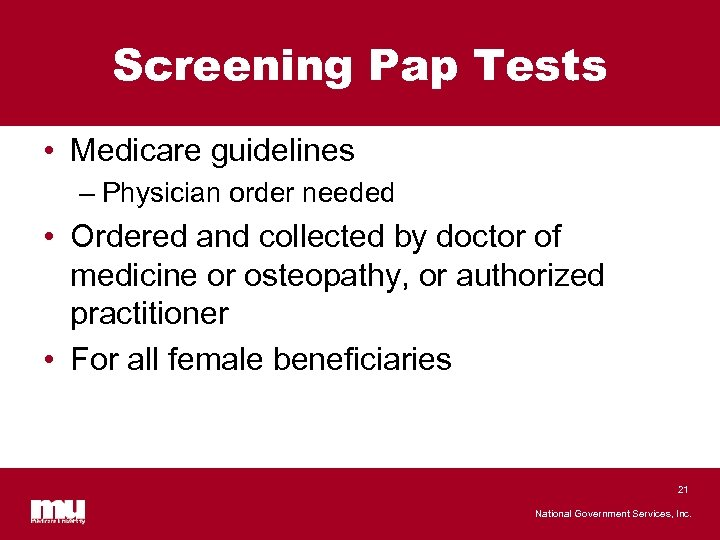Screening Pap Tests • Medicare guidelines – Physician order needed • Ordered and collected