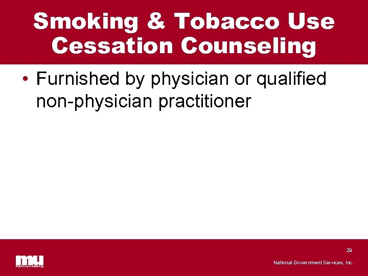 Smoking & Tobacco Use Cessation Counseling • Furnished by physician or qualified non-physician practitioner